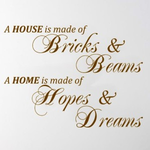 A-home-is-made-ofhopes-and-dreams